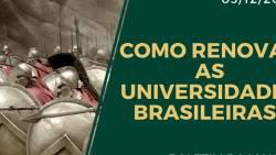 COMO RENOVAR AS UNIVERSIDADES BRASILEIRAS?